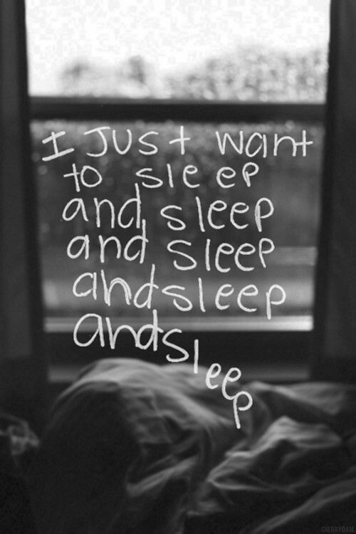 I just want to sleep
