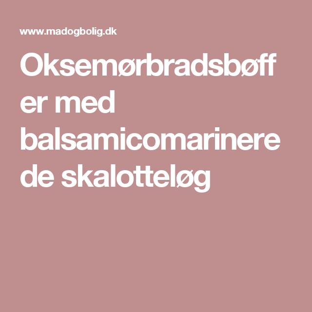 Oksemørbradsbøffer med balsamicomarinerede skalotteløg
