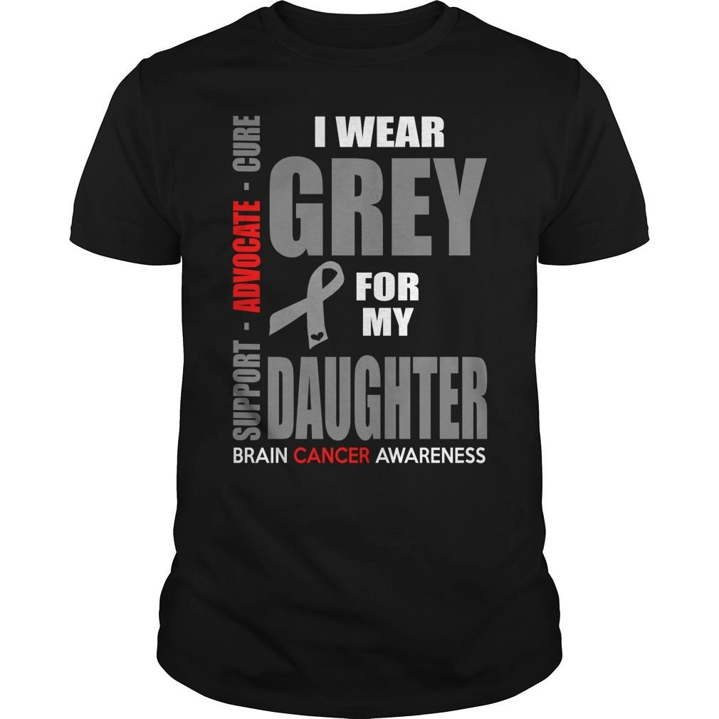 I Wear Grey For My Daughter Brain Cancer Awareness, Order HERE ==> https://sunfrog.com/I-Wear-Grey-For-My-Daughter-Brain-Cancer-Awareness-Black-Guys.html?70559 #christmasgifts #xmasgifts #birthdaygifts