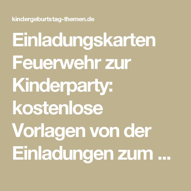 Elegant Einladungskarten Feuerwehr Zur Kinderparty: Kostenlose Vorlagen Von Der  Einladungen Zum Ausdrucken