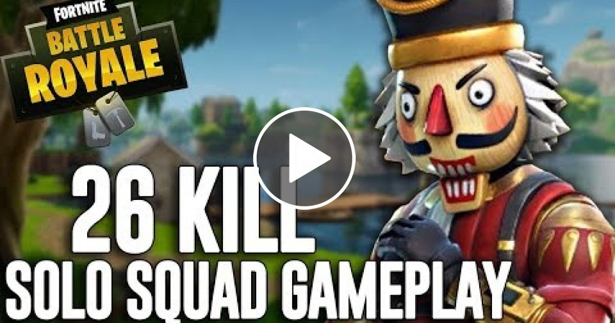 My Best 26 Kill Solo Squad Win Fortnite Battle Royale Gameplay