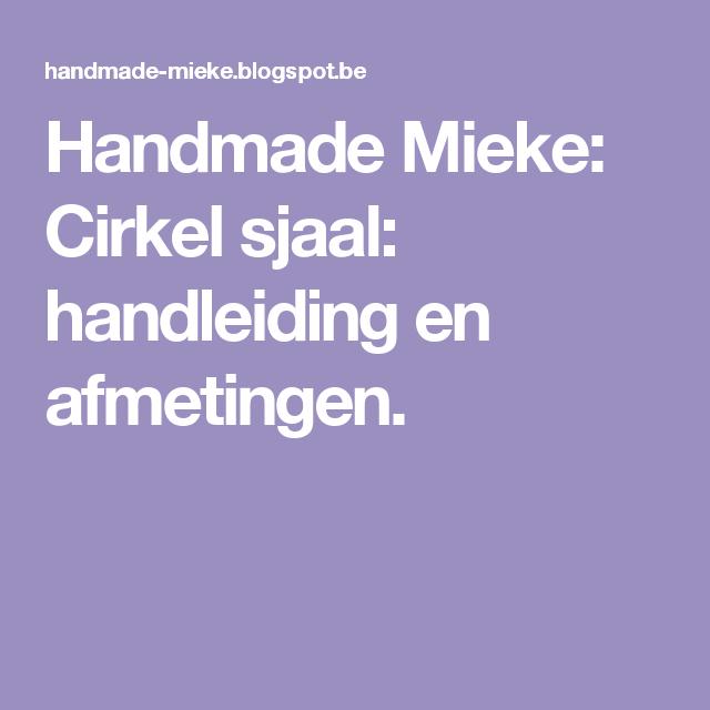 Handmade Mieke: Cirkel sjaal: handleiding en afmetingen.