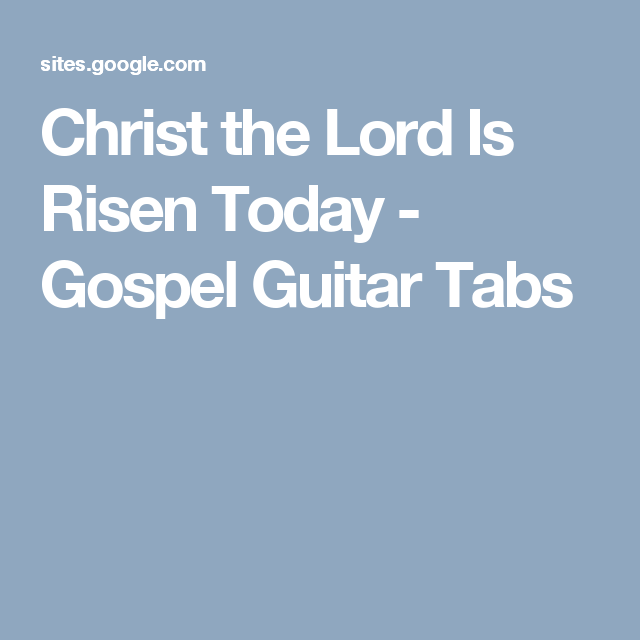 Christ the Lord Is Risen Today - Gospel Guitar Tabs | Ukulele Songs ...
