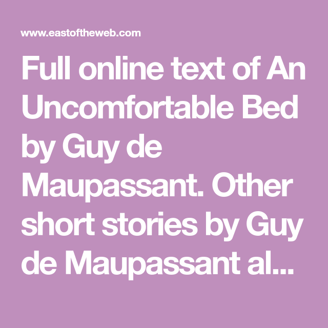 Full online text of An Uncomfortable Bed by Guy de ...