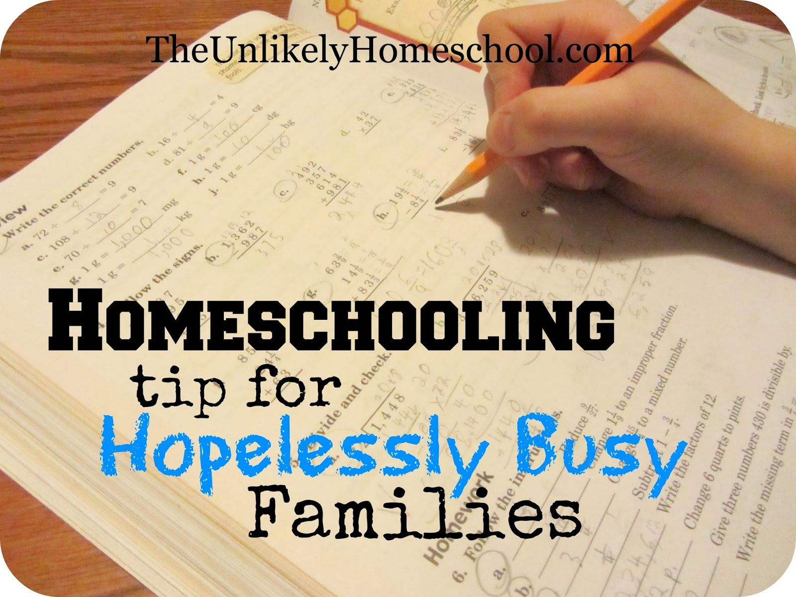 Homeschooling Tip For Hopelessly Busy Families The