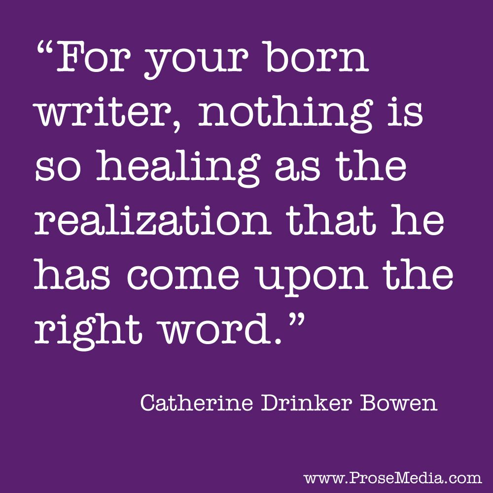 """""""Prose Quote""""--by Catherine Drinker Bowen, American writer. ProseMedia.com is a custom writing service for brands. We write content worth sharing."""