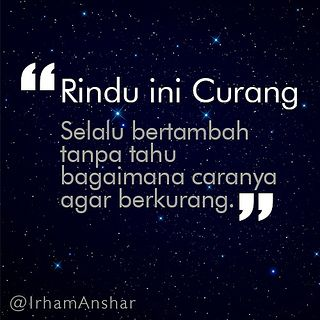 Rindu Ini Curang Quotes Rindu Quotes Indonesia New Quotes