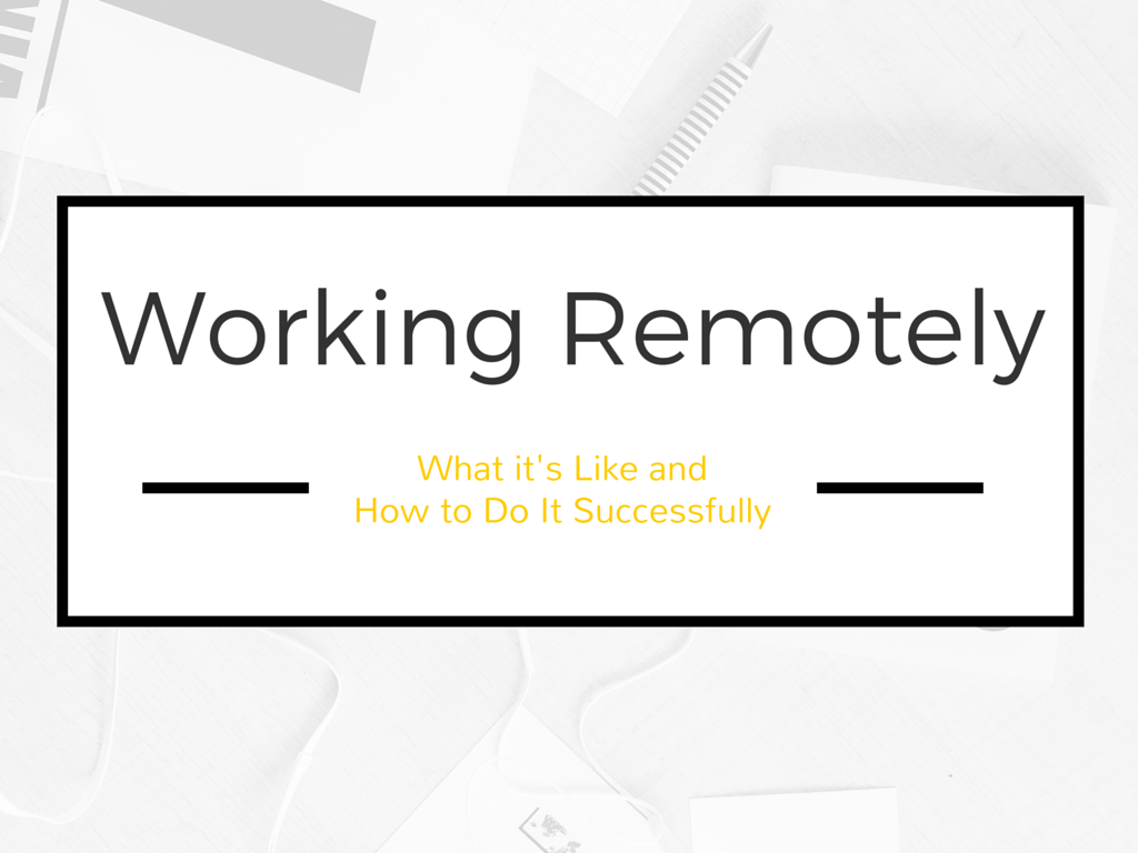 Working Remotely What It S Like And How To Do It Successfully In Marketing We Trust Remote Work Blogging Advice Craft Room Organisation