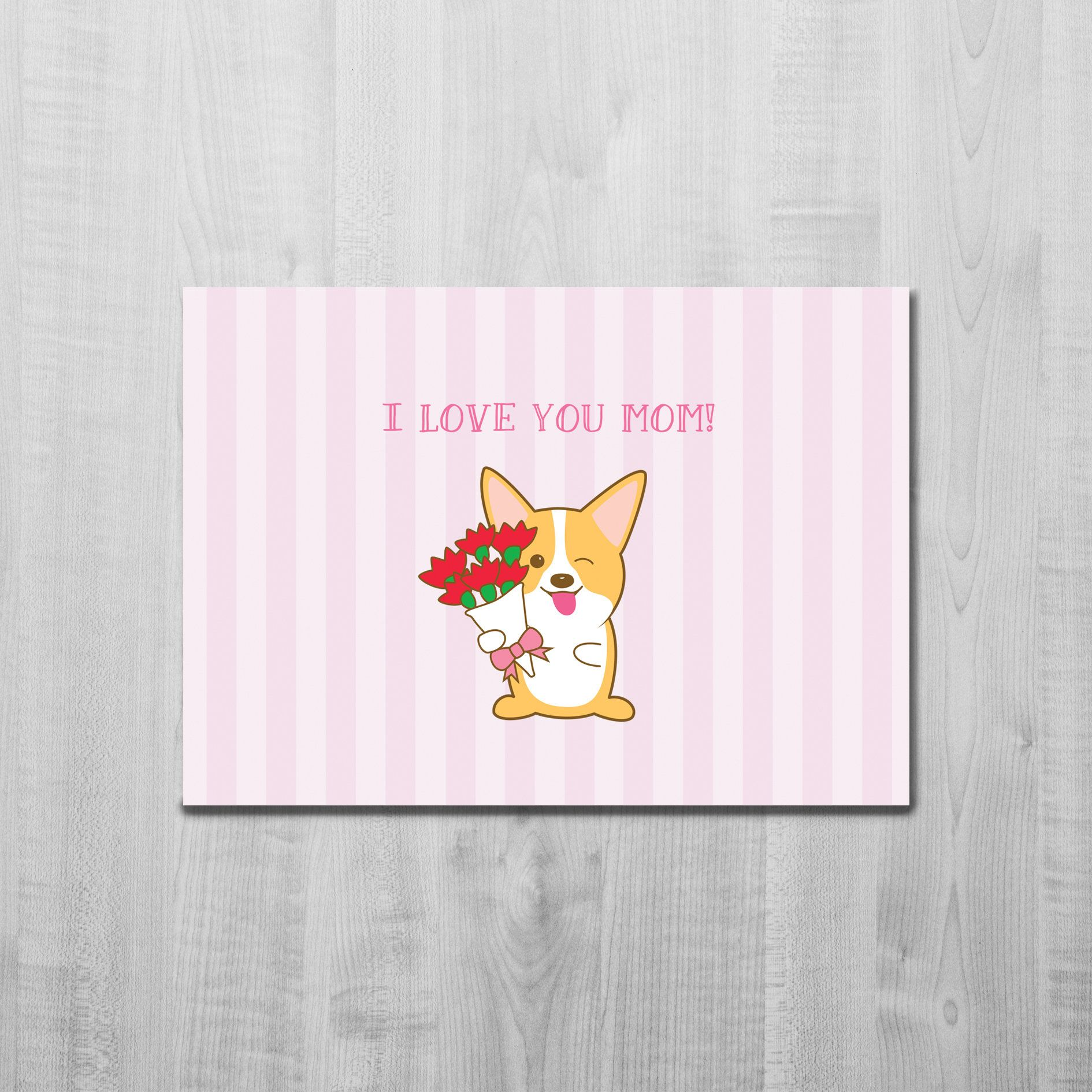 Corgi Mother s Day Card I Love You Mom Cute Sweet Flowers