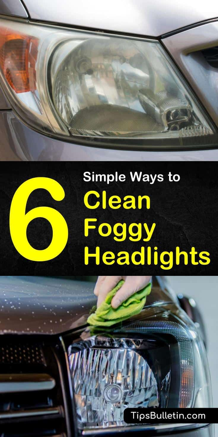 6 simple ways to clean foggy headlights foggy headlights
