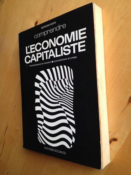 Sciences Sociales Philosophie Politique Comprendre L Economie Capitaliste Bernard Marx Que Rien Ne Soit Tenu Pour Honorable Ho Marx Economie Lecture