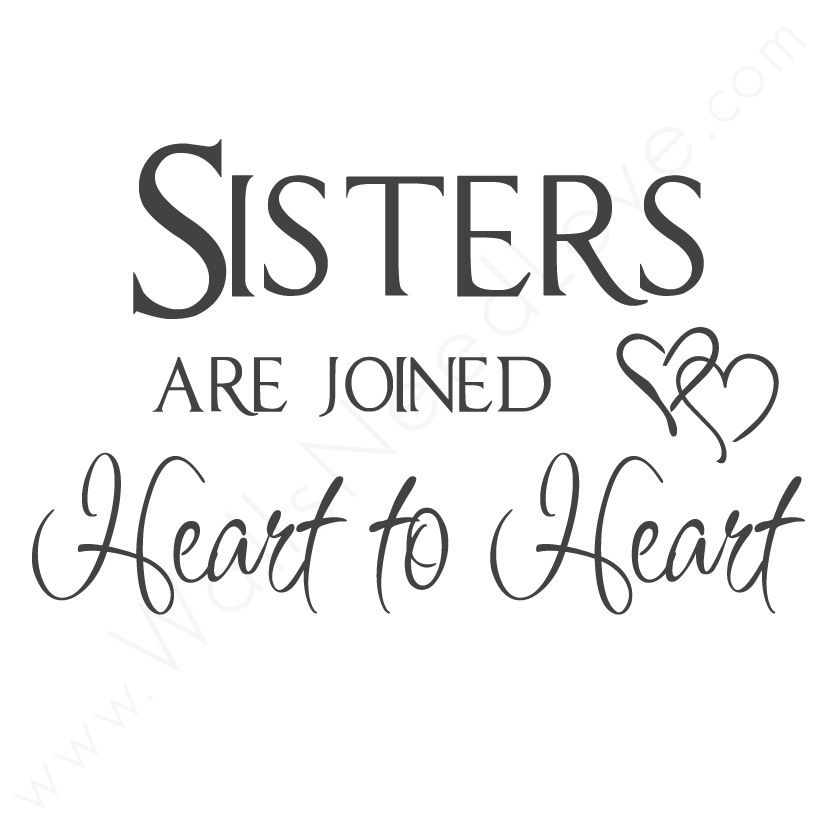 Wall Quotes Wall Decals Sisters Are Joined Heart To Heart Custom I Love My Sister Picture Quotes