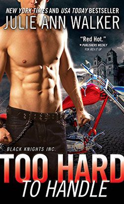 Too Hard To Handle (Black Knights Inc, #8) by Julie Ann Walker