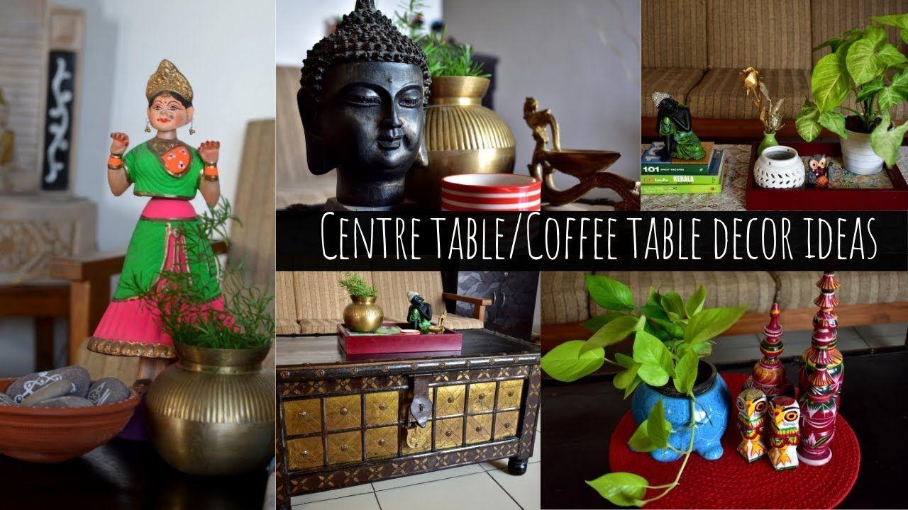 Centre Table Decor Ideas Indian Living Room Decor I
