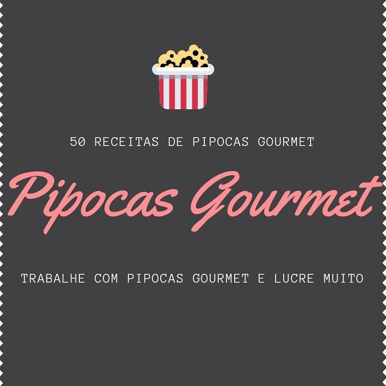 Pipoca Gourmet Receita As 7 Melhores Para Fazer E Vender Em