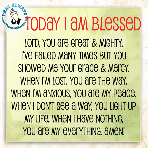 Today I Am Blessed Christ Thank You God Pray I Am Blessed