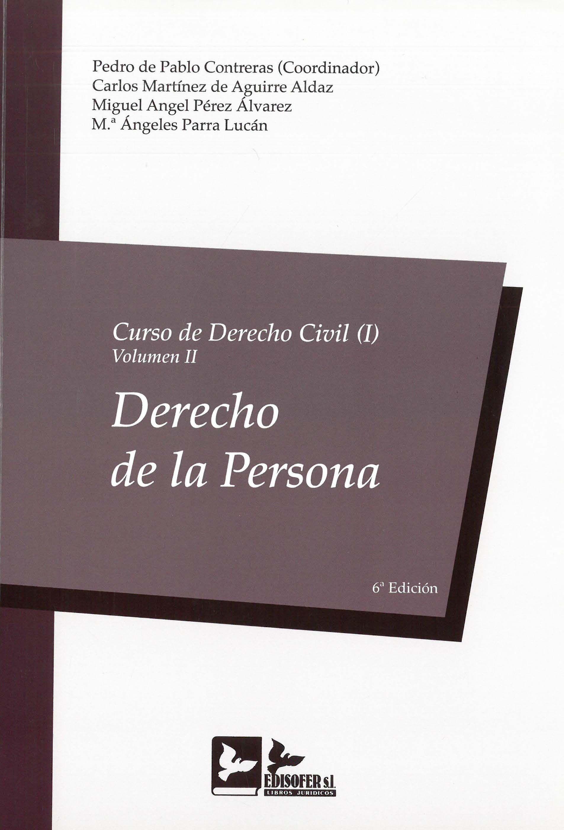 Curso De Derecho Civil Tomo I Volumen Ii Derecho De La Persona Pedro De Pablo Contreras Carlos Martínez De Aguirre Aldaz Miguel Angel P Jurídicos Autores
