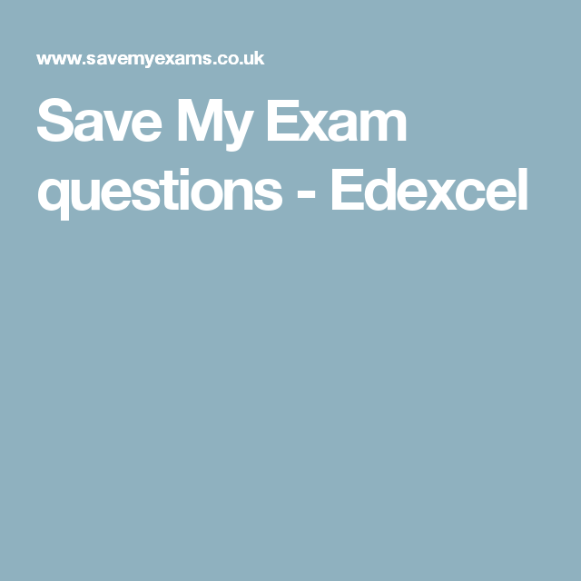 Save My Exam questions - Edexcel | save my exams | Igcse