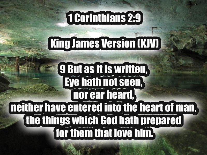 1 Corinthians 29 King James Version (KJV) 9 But as it is