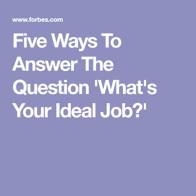 whats an ideal job In an ideal world, everybody would be employed in an ideal job, in careers that offer personal and professional satisfaction although it's not always possible to make a career choice based strictly on your wishes, it is a good place to start.