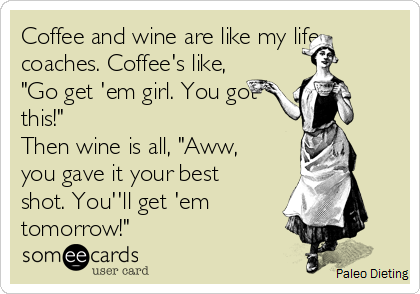 Coffee And Wine Life Coaches Celebration Quotes Love My Kids Life Coach