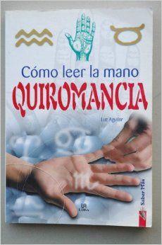 Como leer la mano / Como ler a sua mão: quiromancia (Spanish Edition): Luz Aguilar: 9788466206365: Amazon.com: Livros