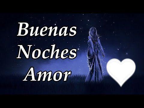 Hasta Manana Amor Saludo Romantico De Buenas Noches Youtube Amor Quotes Goal Quotes Humor