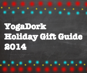 YogaDork Holiday Gift Guide 2014