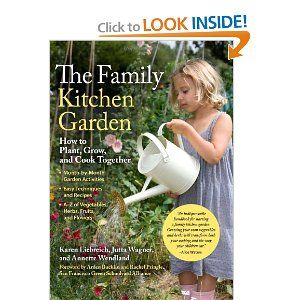 The Family Kitchen Garden: How to Plant, Grow, and Cook Together -Amelia and I are having a blast this year can't wait until next year!