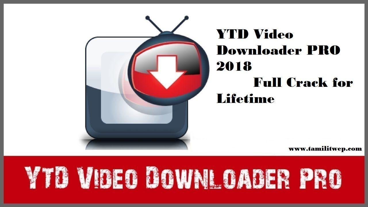 YTD Video Downloader PRO 2018 Full Crack For Lifetime