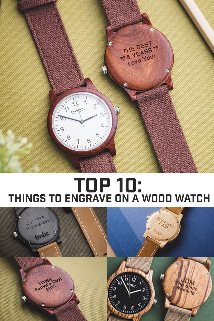 Top 10 Things To Engrave On A Wood Watch Engraved Wood Watch Watch Engraving Ideas Watch Engraving