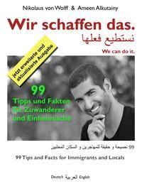 Wir schaffen das. 99 Tipps und Fakten für Zuwanderer und Einheimische