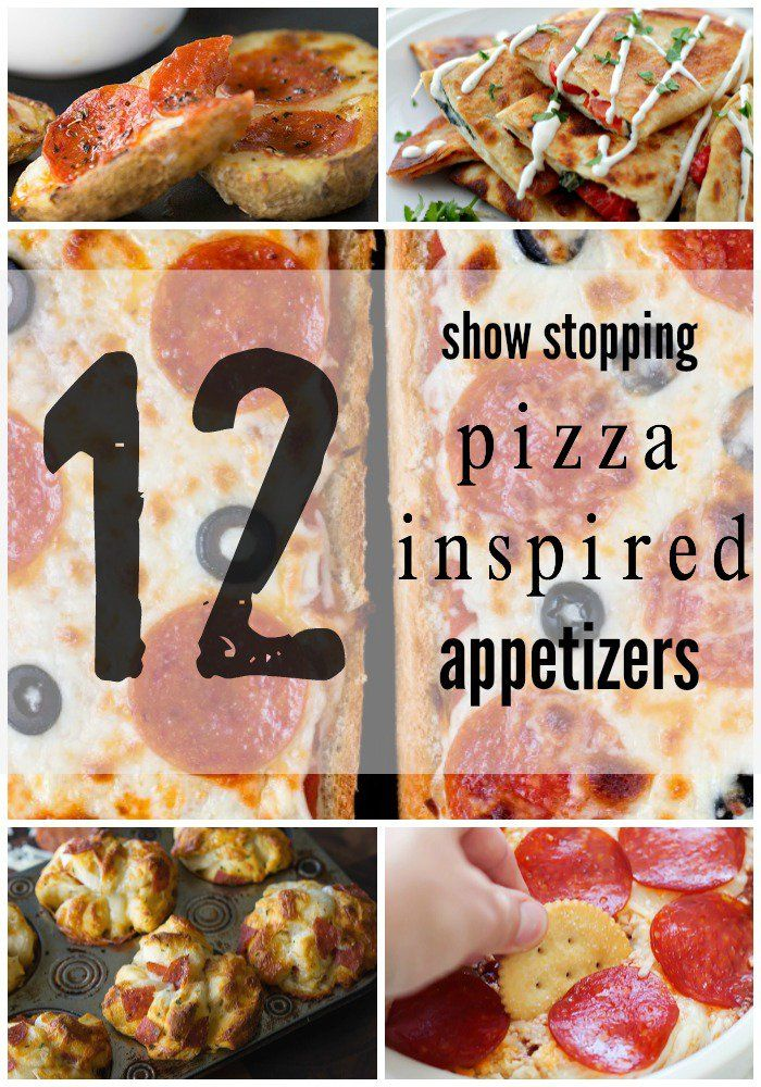 12 Show Stopping Pizza Inspired Appetizers