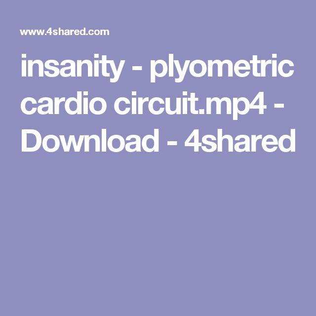 Insanity Plyometric Cardio Circuit Mp4 Download 4shared Plyometrics Cardio Workout