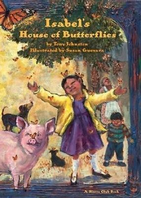 Isabel's House of Butterflies by Tony Johnston.