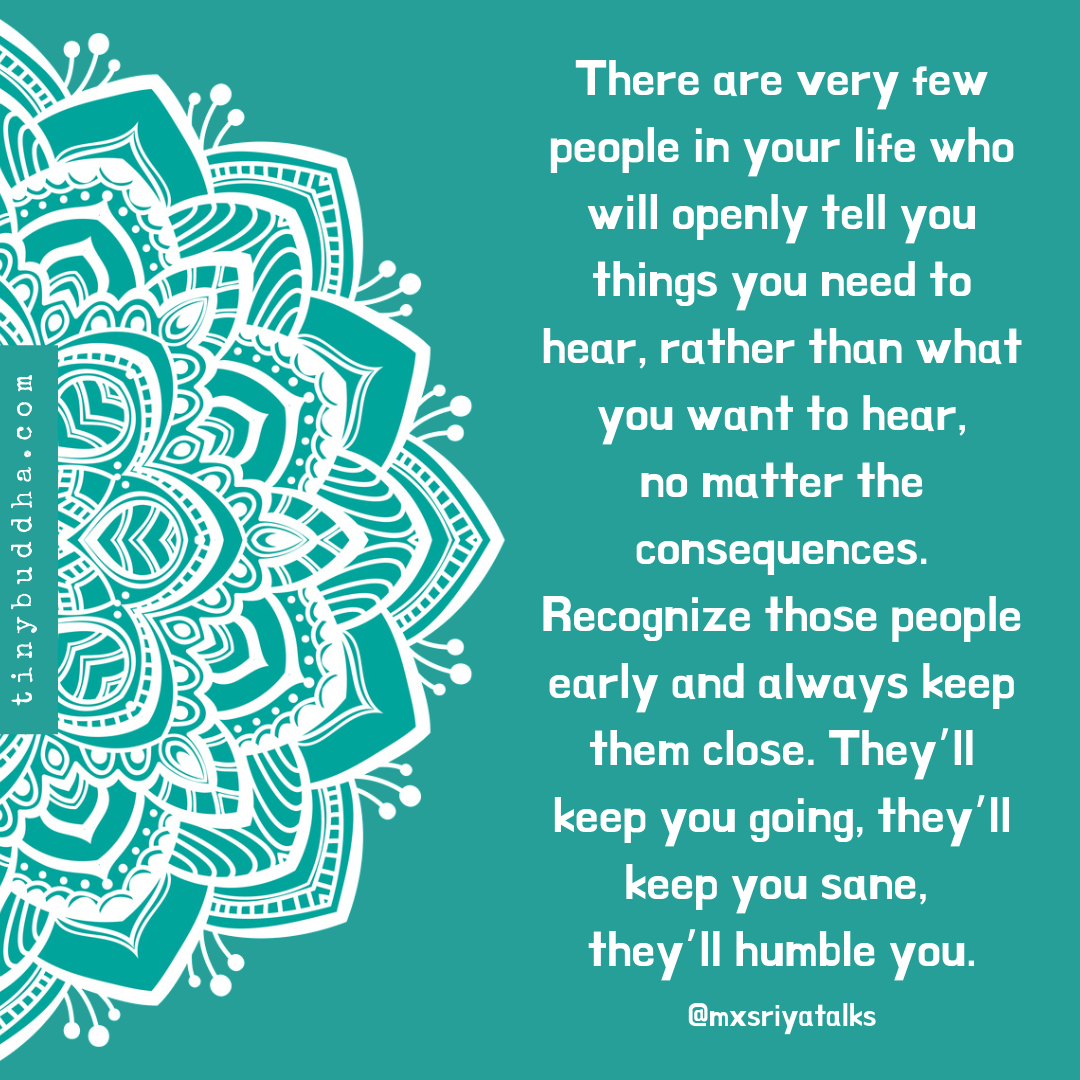 They Ll Keep You Sane Tiny Buddha Buddha Quote Positive Quotes Words