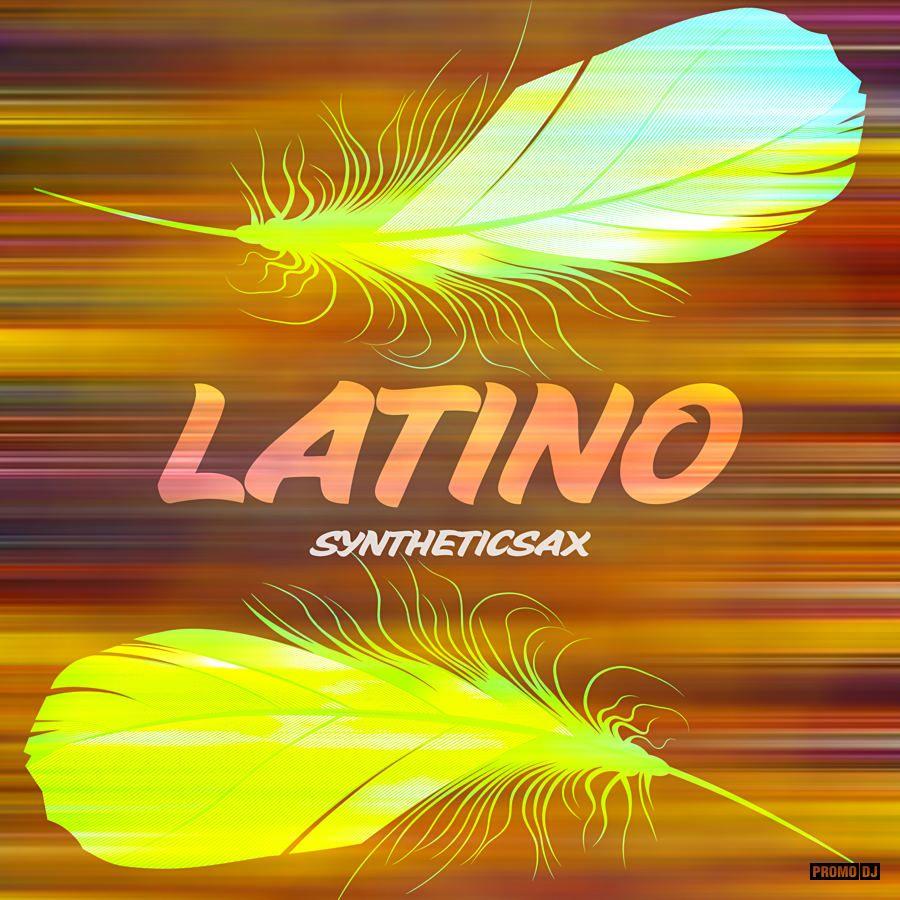 Syntheticsax - Latino @ саксофонист SYNTHETICSAX → promodj.com/syntheticsax