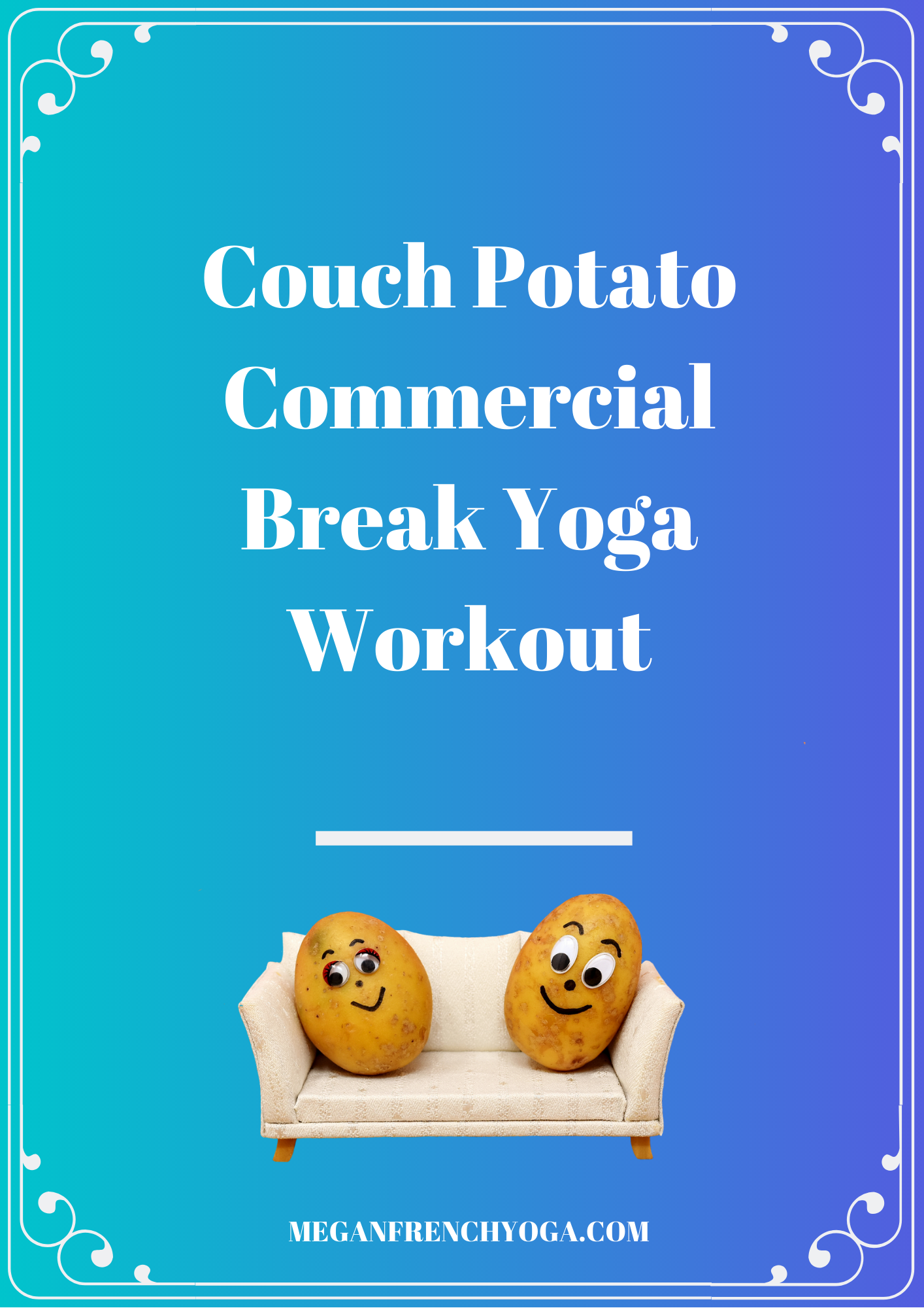 Couch Potato Yoga Workout Quick 2 Minute Yoga Sequences To Get