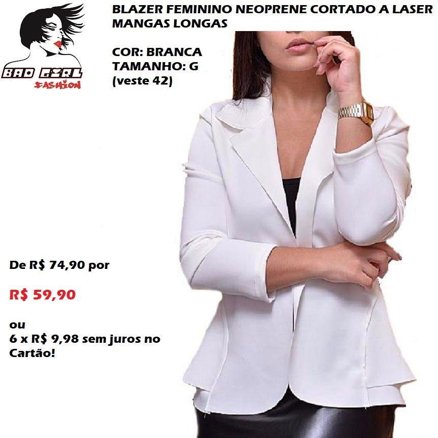 81ab857312 BLAZER FEMININO NEOPRENE CORTADO A LASER MANGAS LONGAS (BRANCO) by BAD GIRL  FASHION De