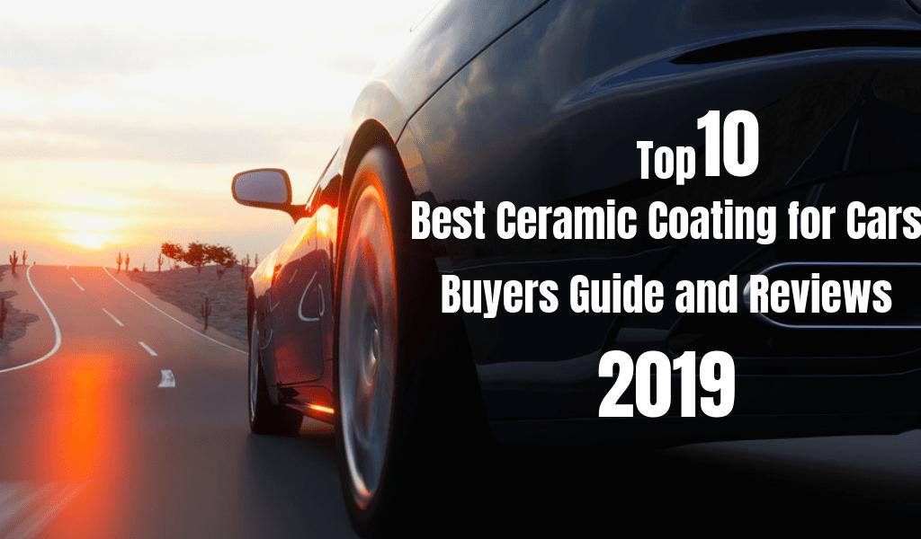 Best ceramic coating for cars (Top 10 pick 2020) Expert