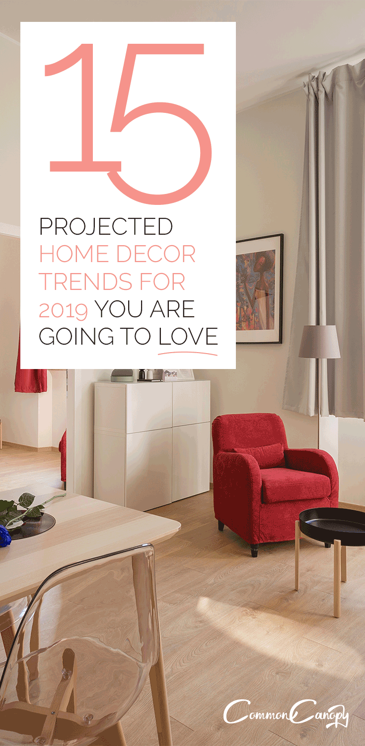 15 Projected Home Decor Trends for 2019 You're Going to Love