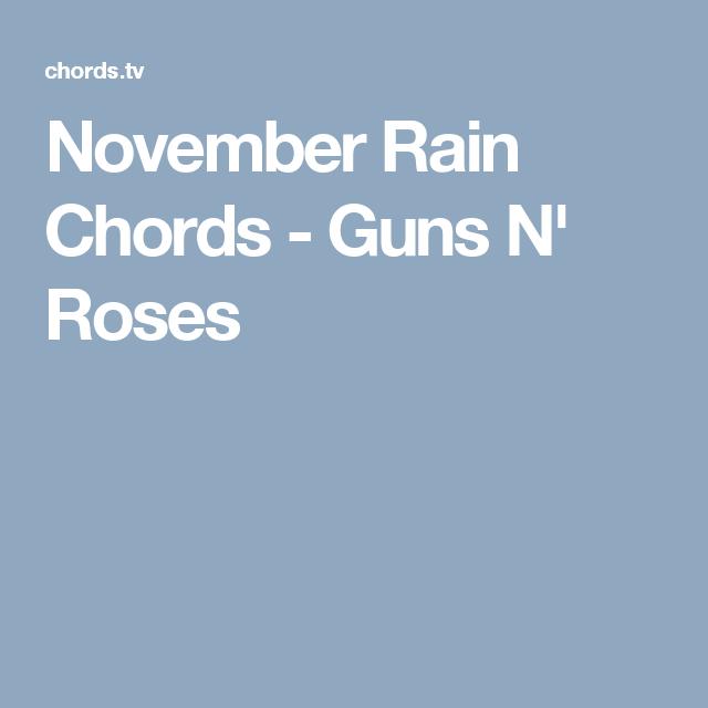 November Rain Chords - Guns N\' Roses | Guitar stuff | Pinterest ...