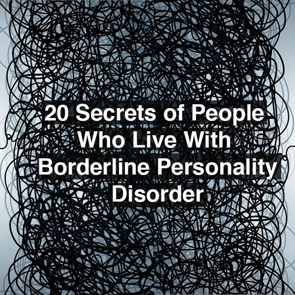 20 Secrets of People Who Live With Borderline Personality