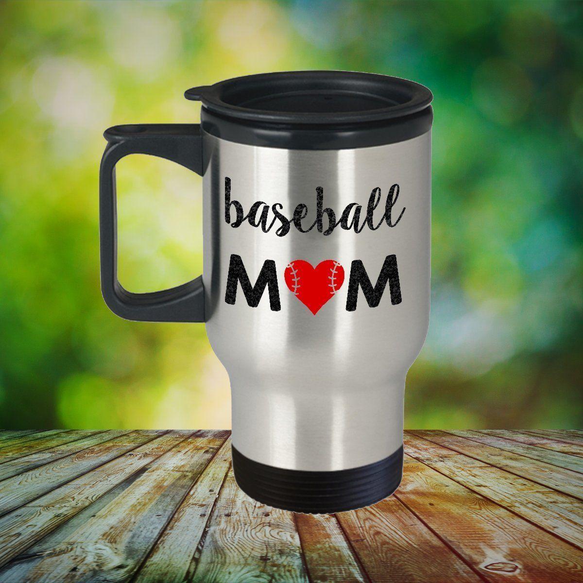 Baseball mom travel mug best and funny mothers