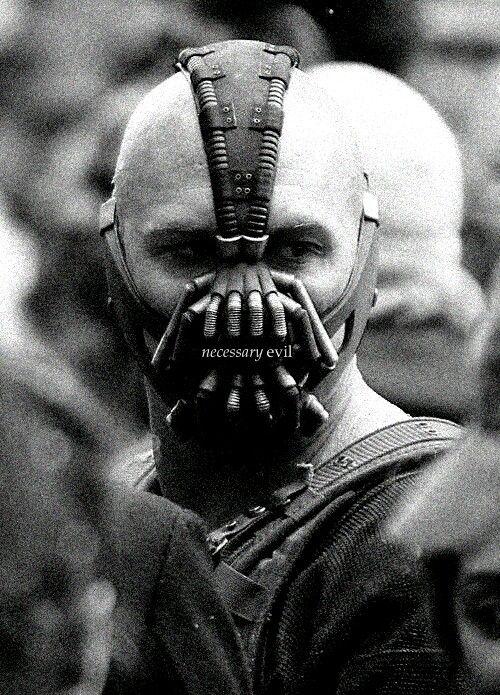 Bane... I'm necessary evil