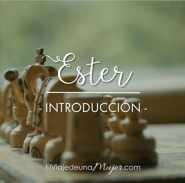 Ester Introduccion El Viaje De Una Mujer Temas De La Biblia