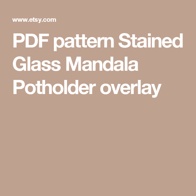 PDF pattern Stained Glass Mandala Potholder overlay | Grannys ...