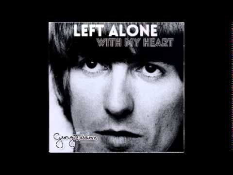 George Harrison - Left Alone With My Heart (Full Album
