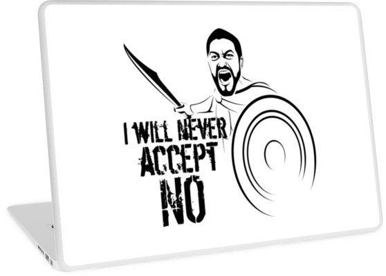 """I will never #accept """"NO"""" #Laptop #Skins von #pASob-dESIGN auf #Redbubble http://www.redbubble.com/de/people/pasob-design/works/15389444-i-will-never-accept-no?asc=u  @Redbubble"""
