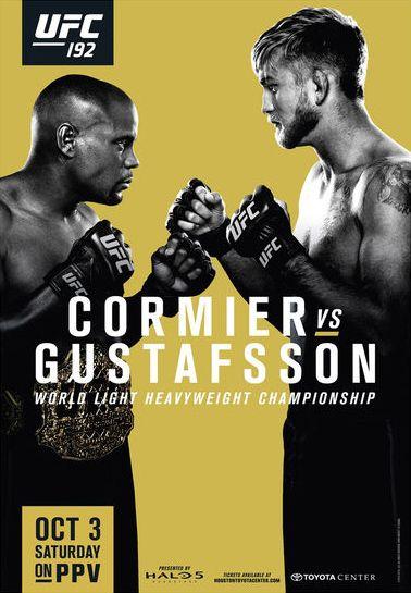 Ufc 192 Official Event Poster Cormier Vs Gustafsson Houston Tx 10 3 2015 Ufc Poster Ufc Sport Poster